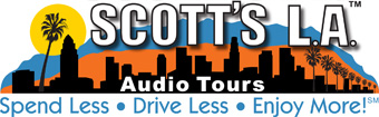Click to return to the Scott's L.A. Audio CD Tours of Los Angeles, Hollywood and Pasadena HOME Page